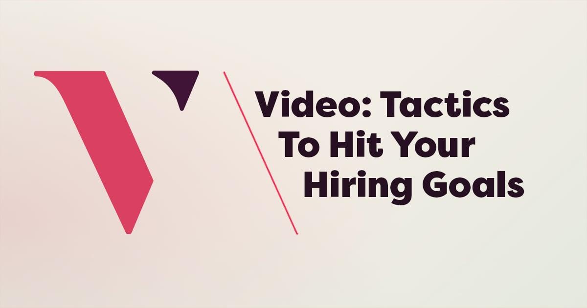 Video: Tactics To Hit Hiring Goals