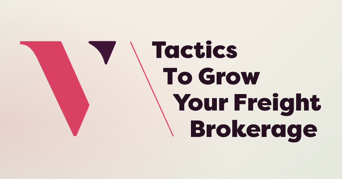 Top Tactics to Grow Your Freight Brokerage
