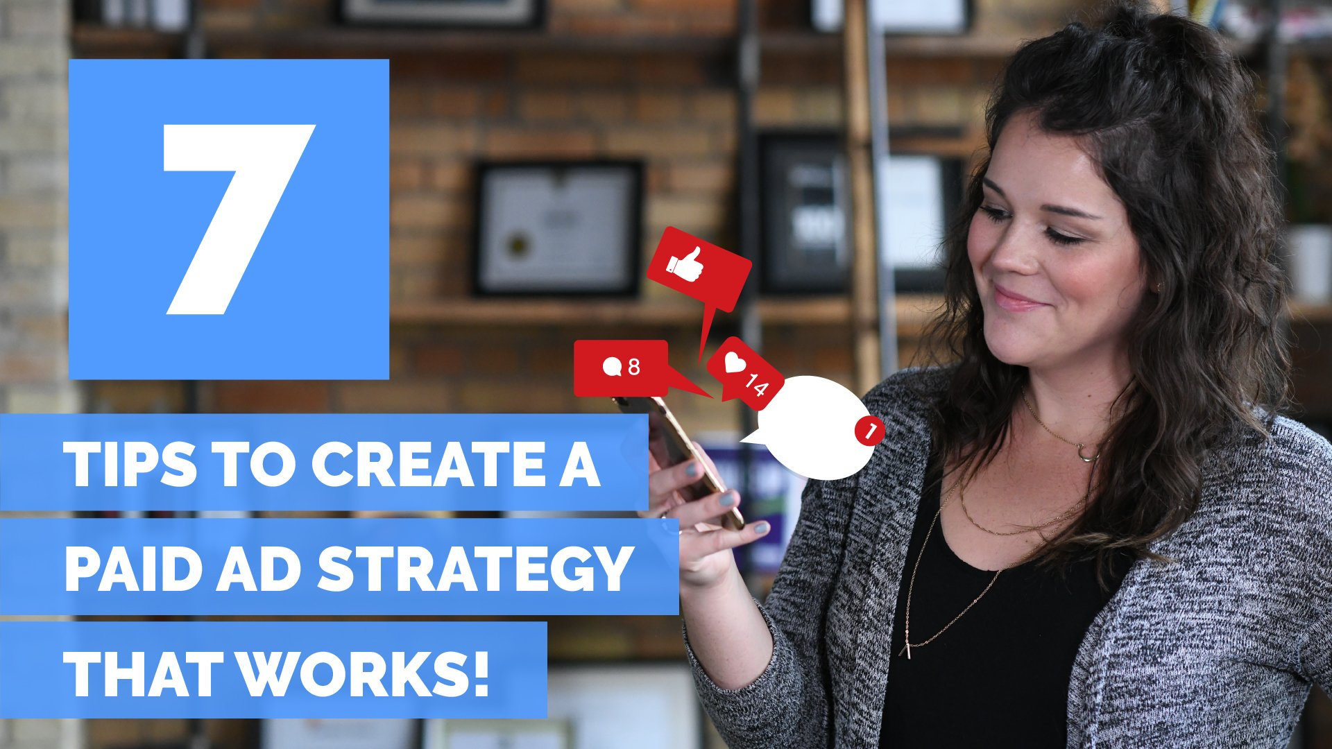 7 Tips to Create a Paid Ad Strategy That Works