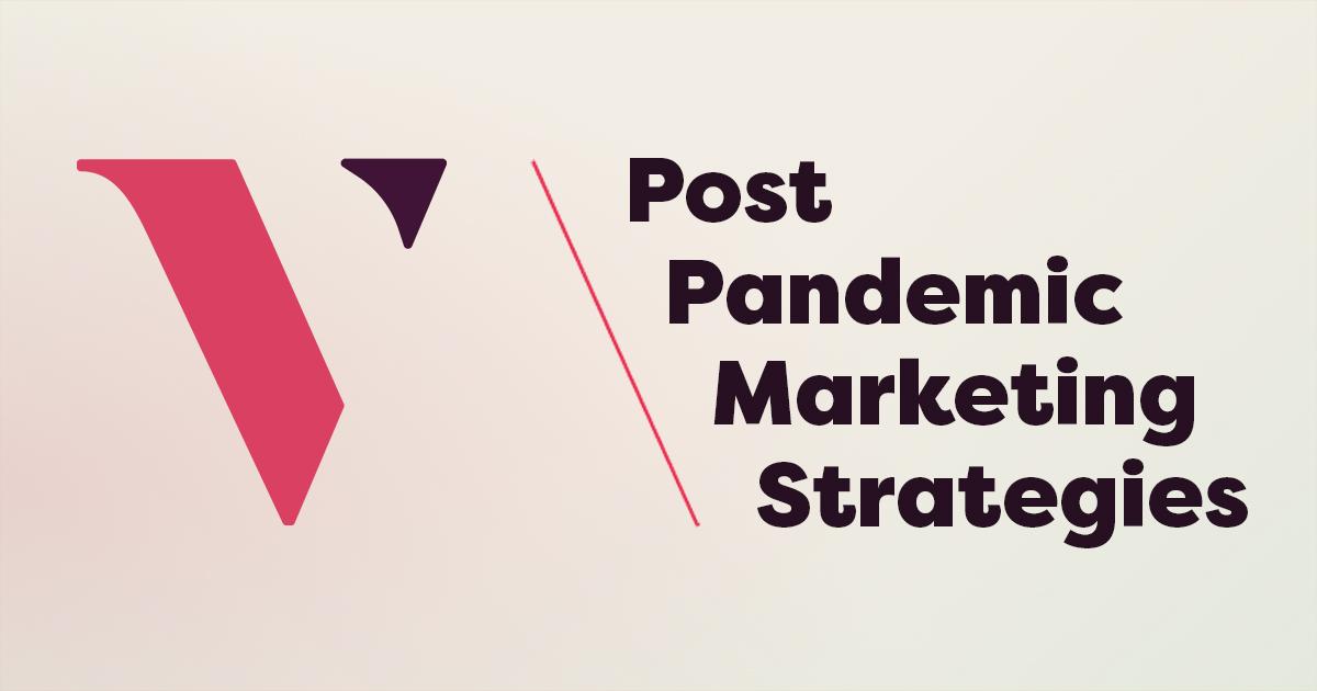 Post-Pandemic Marketing Strategies