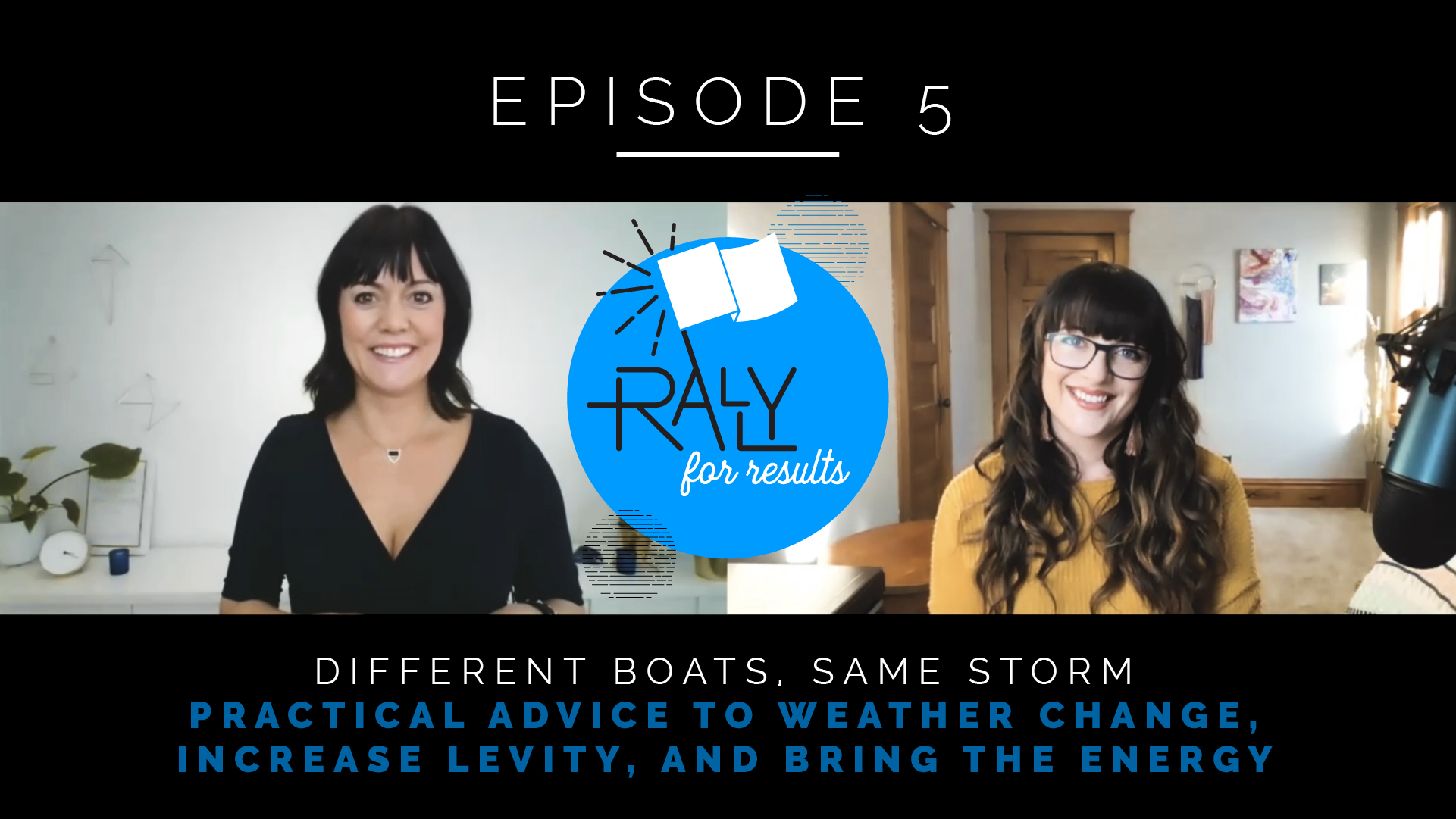 Different Boats, Same Storm: Practical Advice to Weather Change, Increase Levity, and Bring the Energy